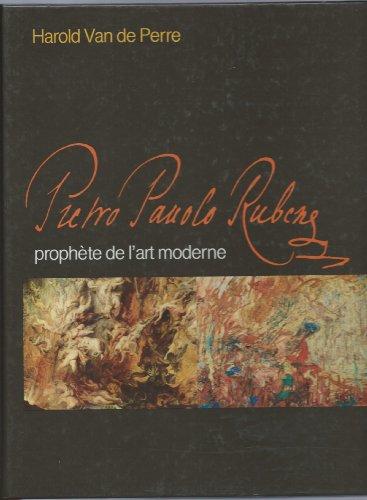 9782800304397: Pietro Pauolo Rubens, Prophete de l'art moderne [auteur : Harold Van de Perre] [éditeur : Sequoia] [année : 1984]