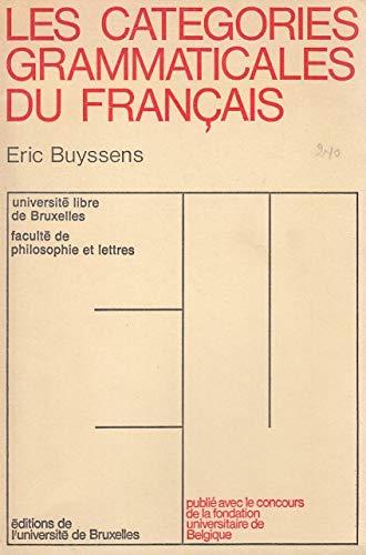 Les categories grammaticales du francais (Universite libre: Buyssens, Eric