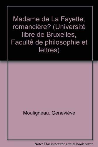 Madame de La Fayette, romanciere? (Universite libre: Genevieve Mouligneau