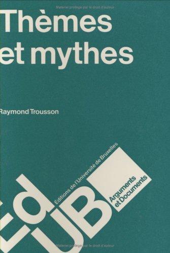 9782800407449: Themes et mythes: Questions de methode (Arguments et documents) (French Edition)