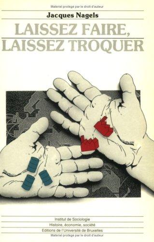 9782800409207: Laissez faire, laissez troquer (Histoire, économie, société) (French Edition)