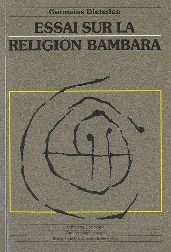 ESSAI SUR LA RELIGION BAMBARA: DIETERLEN G