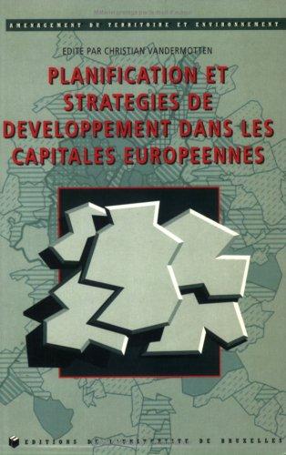 9782800410845: Planification et stratégies de développement dans les capitales européennes (Aménagement du territoire et environnement) (French Edition)