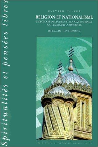 9782800411576: Religion et nationalisme: L'idéologie de l'Eglise orthodoxe roumaine sous le régime communiste (Spiritualités et pensées libres) (French Edition)