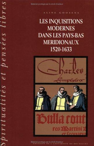 9782800411705: Les inquisitions modernes dans les Pays-Bas méridionaux, 1520-1633 (Spiritualités et pensées libres) (French Edition)
