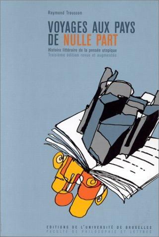 Voyages aux pays de nulle part: Histoire litteraire de la pensee utopique (French Edition): ...