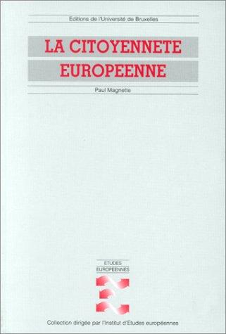 9782800412221: La citoyenneté europeenne: Droits, politiques, institutions (Etudes européennes) (French Edition)