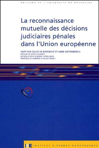 La reconnaissance mutuelle des décisions judiciaires dans l'Union européenne = ...