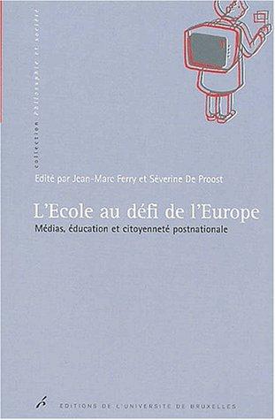 l'ecole au defi de l'europe. medias, education et citoyennete postnationale: Jean-Marc ...