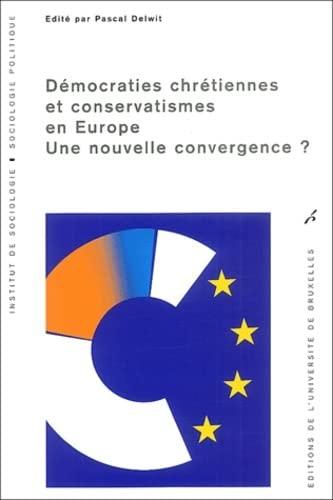 Démocraties chrétiennes et conservatismes en Europe. : Une nouvelle ...