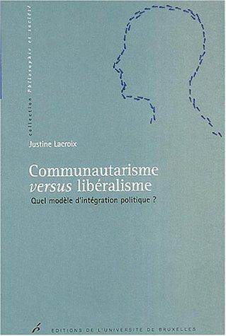 9782800413204: communautarisme versus liberalisme. quel modele d'integration politique ?