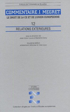 """""""le droit de la c.e et de l'union europeenne t.12 ; relations exterieures"""": ..."""