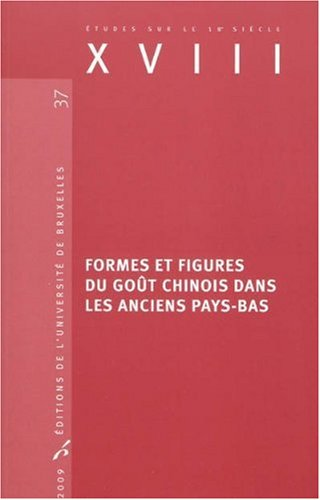 Formes et figures du goût chinois dans les anciens Pays-Bas: Brigitte D'Hainaut-Zveny, ...