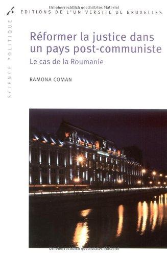 9782800414539: R�former la justice dans un pays post-communiste : Le cas de la Roumanie