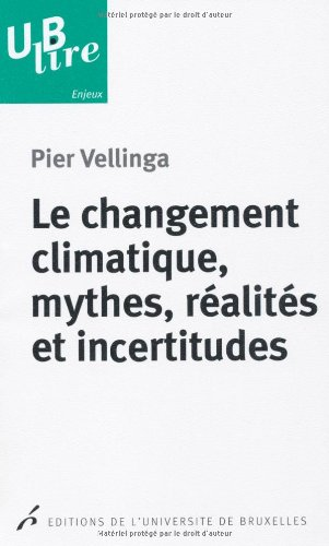 CHANGEMENT CLIMATIQUE MYTHES REALITES IN: VELLINGA