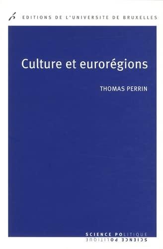 Culture et eurorégions : La coopération culturelle entre ré...