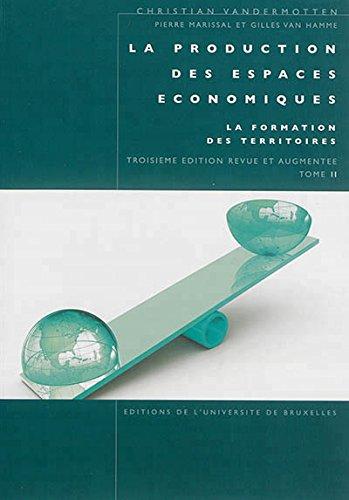 La production des espaces economiques. la formation des territoires. t. 2 - 3 edition