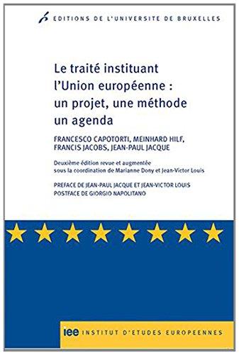 Le Traite Instituant l Union Europeenne : un Projet, une Methode un Agenda: Francesco Capotorti, ...