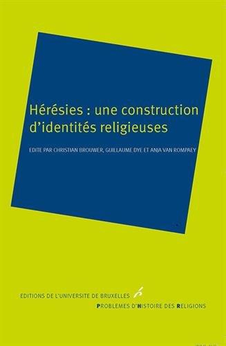 9782800415840: Hérésies : une construction d'identités religieuses