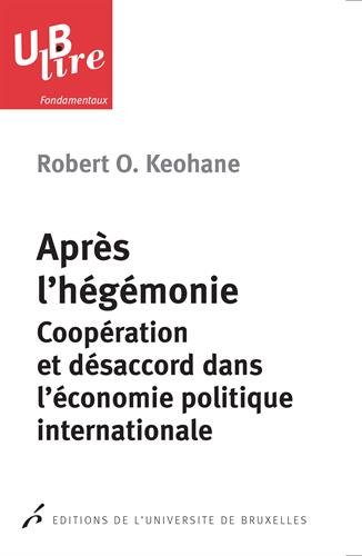 9782800415918: Apres l'h�g�monie : Coop�ration et d�saccord dans l'�conomie politique