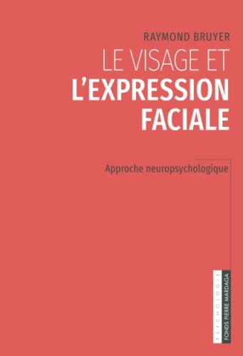 9782800501314: Le visage et l'expression faciale: Approche neuropsychologique