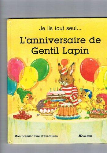 9782800606668: L'Anniversaire de Gentil Lapin (Je lis tout seul)