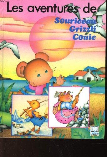 9782800621340: Les aventures de souriceau grizzli couic