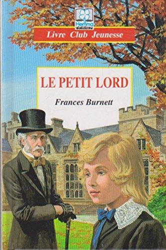9782800631141: LE PETIT LORD. D'après Frances Burnett