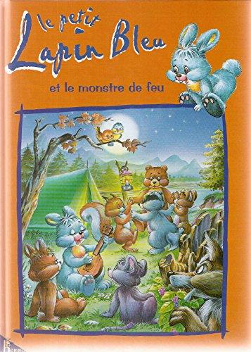 9782800676159: Le petit lapin bleu et le monstre de feu