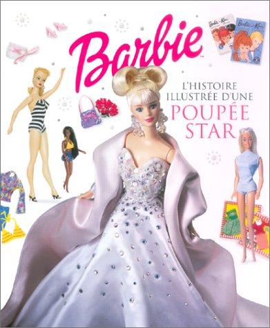 9782800683775: Barbie : L'histoire illustrée d'une poupée star