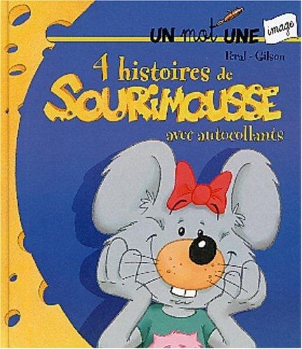 9782800683959: 4 histoires de Sourimousse avec autocollants