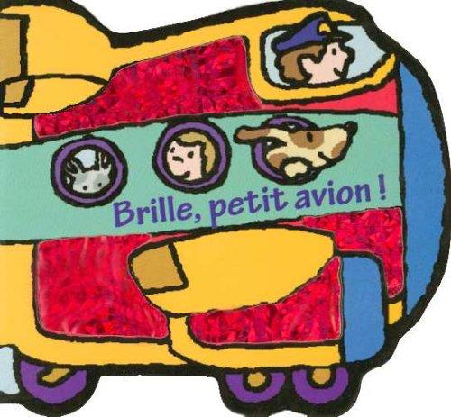 9782800686202: Brille, petit avion ! (Petits livres brillants)