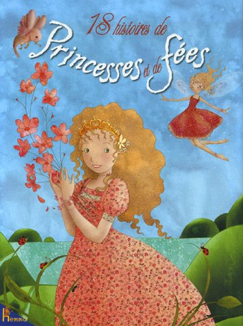 9782800693040: 18 Histoires de Princesses et de fées