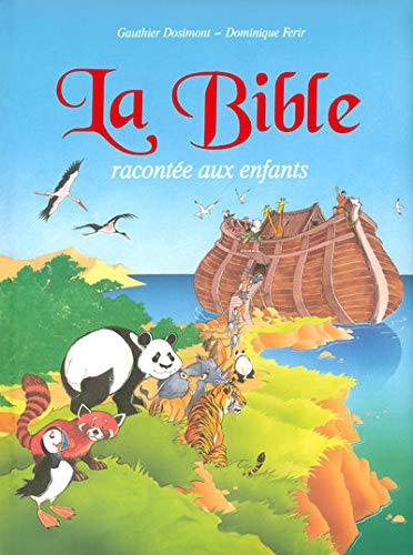 La Bible racontà e aux enfants: Dominique Ferir, Gauthier Dosimont