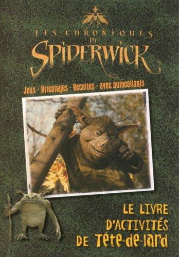 9782800697994: Les Chroniques de Spiderwick : Le livre d'activités de Tête-de-lard
