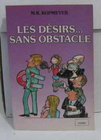 Les Désirs.Sans Obstacles: Kopmeyer, M.R.