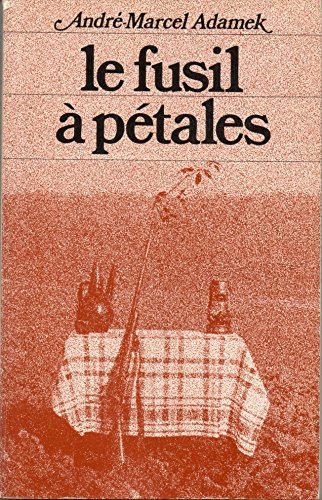 9782801100554: Le Fusil a petales: Roman (French Edition)