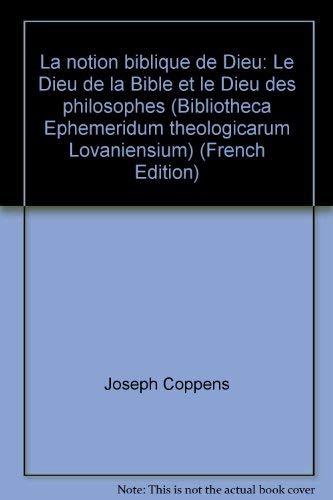 La notion biblique de Dieu. Le Dieu de la Bible et le Dieu des philosophes.: COPPENS, J., a.o.