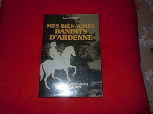 9782801101711: Mes bien-aimes bandits d'Ardenne (Usages & [i.e. et] croyances populaires) (French Edition)