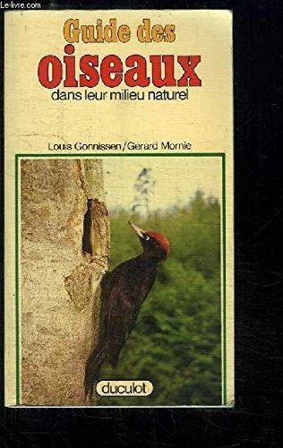 Guide des Oiseaux dans leur milieu naturel. - GONNISSEN Louis. / LORNIE Gérard.