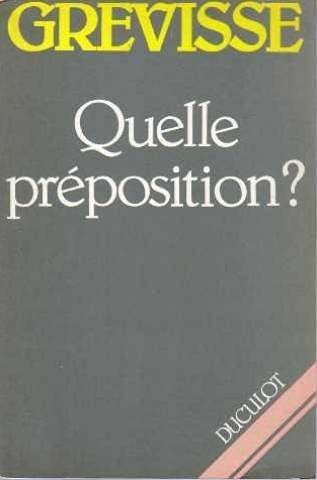 9782801104316: Quelle preposition (Grammaire et Langues)