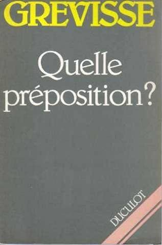 9782801104316: Quelle preposition? (French Edition)