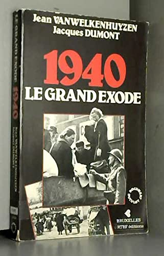 9782801104743: 1940 Mille neuf cent quarante : Le grand exode (Document Duculot)