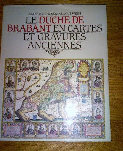 9782801104767: Le Duche De Brabant En Cartes Et Gravures Anciennes
