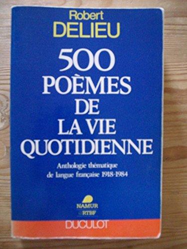 500 poèmes de la vie quotidienne: DELIEU Robert