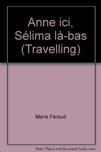 9782801106297: Anne ici, Selima La-bas