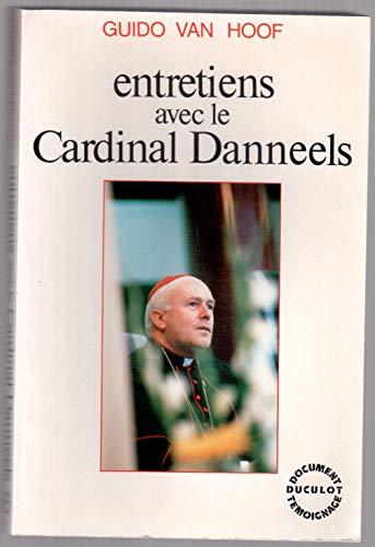 Entretiens avec le cardinal Danneels.: DANNEELS, KARDINAAL GODFRIED by GUIDO VAN HOOF traduit par ...