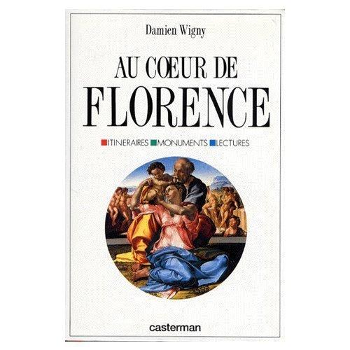 9782801109090: Au coeur de Florence : Itinéraires, monuments, lectures