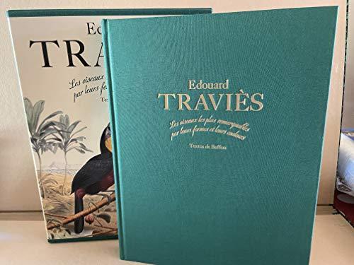 9782801109113: Edouard Traviès : Les oiseaux les plus remarquables par leurs formes et leurs couleurs, scènes variées de leurs moeurs et de leurs habitudes