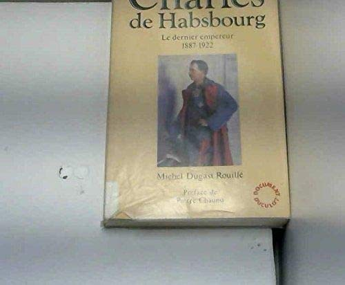 9782801109502: Charles de Habsbourg, le dernier empereur 1887-1922